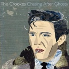 The Crookes - Chasing after ghosts