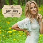 Sheryl Crow- Feels like home