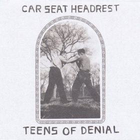Car Seat Headrest- Teens of denial