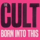 The Cult- Born into this