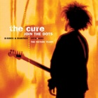 The Cure - Join the dots - B-sides and rarities 1978-2001 - The Fiction years