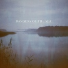 Dangers Of The Sea- Dangers Of The Sea