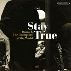 Danny And The Champions Of The World - Stay true
