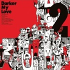 Darker My Love- 2