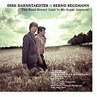Dirk Darmstädter & Bernd Begemann - This road doesn't lead to my house anymore