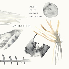 Daughter- Music from Before the storm