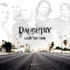Daughtry- Leave this town