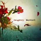 Daughtry- Baptized