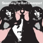 Bart Davenport - Searching for Bart Davenport