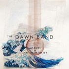The Dawn Band- Agents of sentimentality