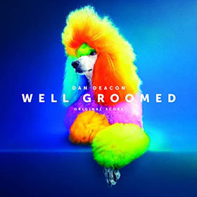 Dan Deacon- Well groomed