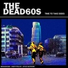 The Dead 60s- Time to take sides