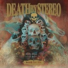 Death By Stereo - Death for life