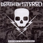 Death By Stereo - Black sheep of the American dream