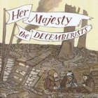 The Decemberists - Her majesty, The Decemberists