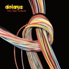 Delays- You see colours