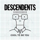 Descendents- Cool to be you