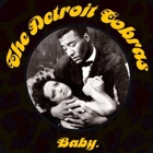 The Detroit Cobras- Baby.