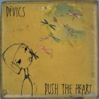 Devics- Push the heart