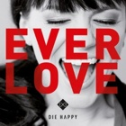 Die Happy- Everlove