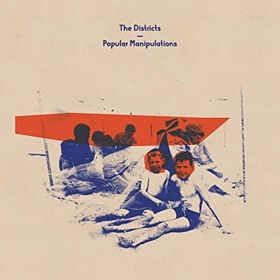 The Districts- Popular manipulations