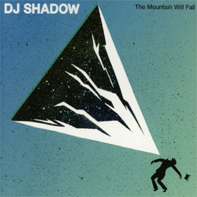 DJ Shadow- The mountain will fall