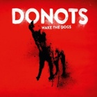 Donots- Wake the dogs