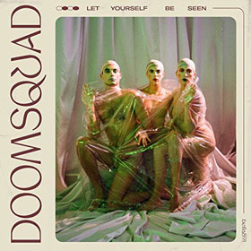 Doomsquad- Let yourself be seen
