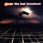 Doves- The last broadcast