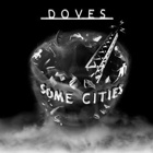 Doves- Some cities