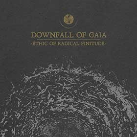 Downfall Of Gaia- Ethic of radical finitude