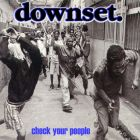 Downset- Check your people