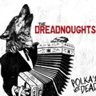 The Dreadnoughts- Polka's not dead