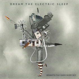 Dream The Electric Sleep- Beneath the dark wide sky