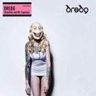 Dredg- Chuckles and Mr. Squeezy