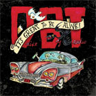 Drive-By Truckers - It's great to be alive!
