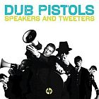 Dub Pistols - Speakers & tweeters