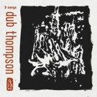 Dub Thompson- 9 songs