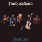 The Duke Spirit- Neptune