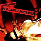 Duran Duran- Red carpet massacre
