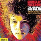 Various Artists- Chimes of freedom: The songs of Bob Dylan. Honoring 50 years of Amnesty International