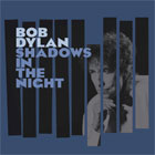 Bob Dylan- Shadows in the night