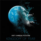 East Cameron Folkcore - Kingdom of fear