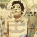 Eat No Fish - Insane