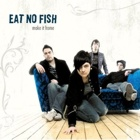 Eat No Fish- Make it home