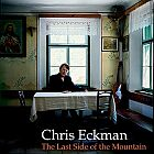 Chris Eckman- The last side of the mountain