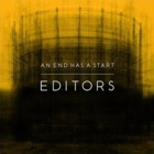 Editors - An end has a start