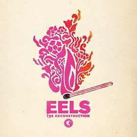 Eels- The deconstruction