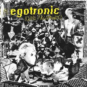 Egotronic - Keine Argumente!