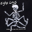 Eight Legs- Searching for the simple life